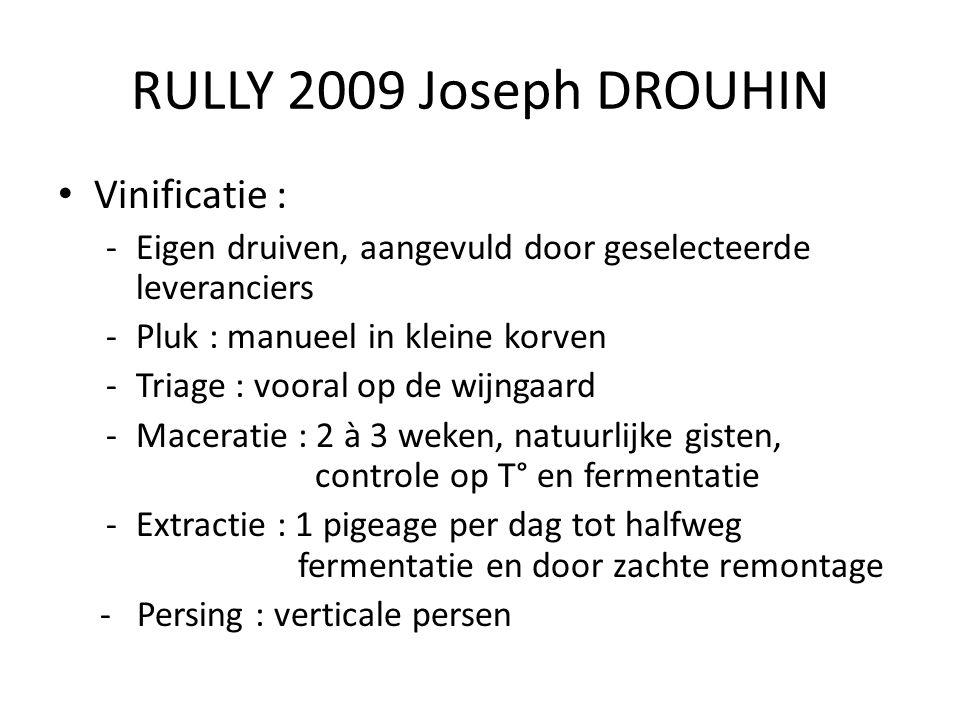 RULLY 2009 Joseph DROUHIN Vinificatie :