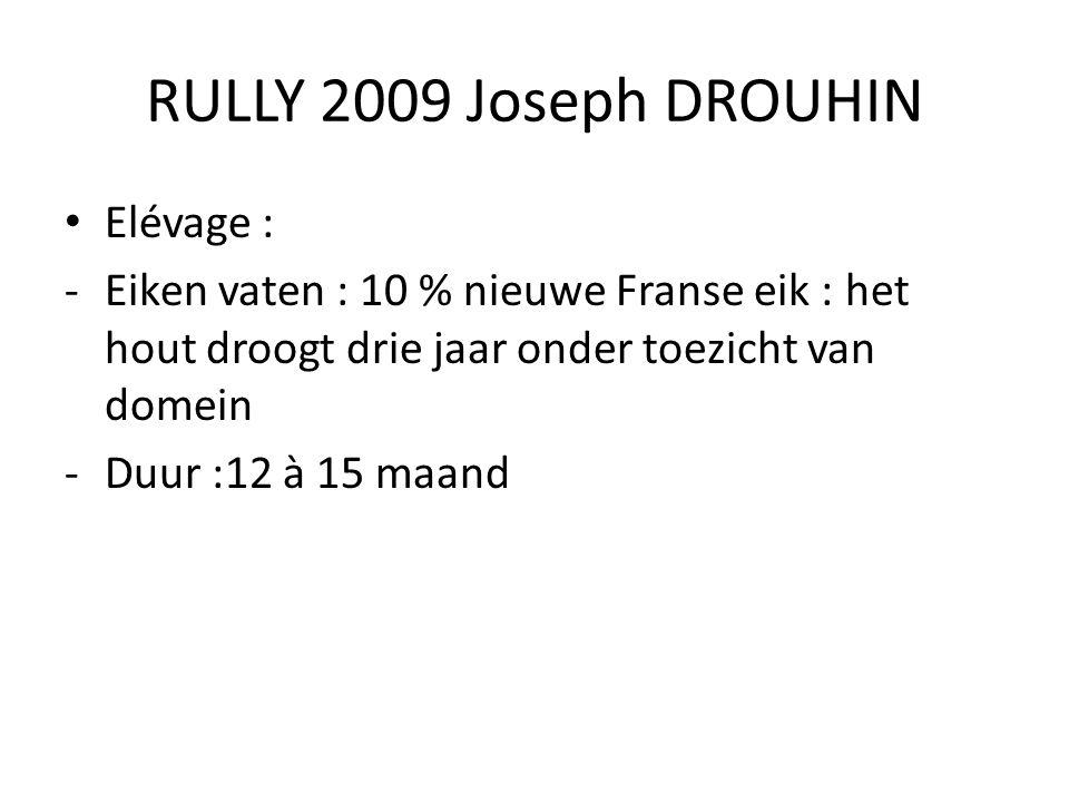 RULLY 2009 Joseph DROUHIN Elévage :