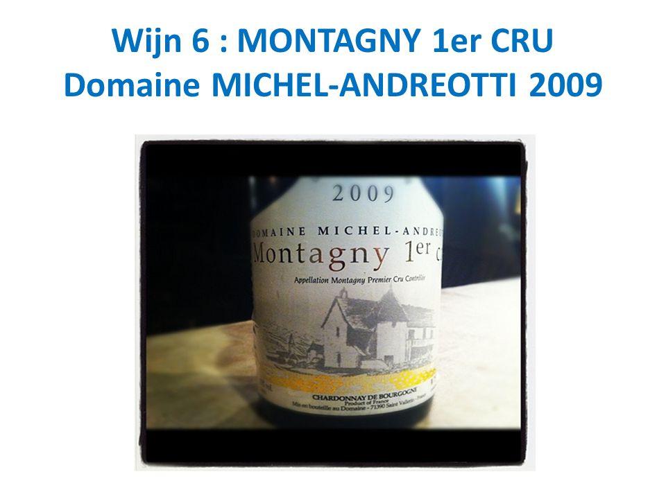 Wijn 6 : MONTAGNY 1er CRU Domaine MICHEL-ANDREOTTI 2009