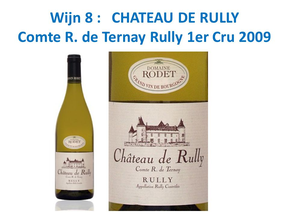 Wijn 8 : CHATEAU DE RULLY Comte R. de Ternay Rully 1er Cru 2009