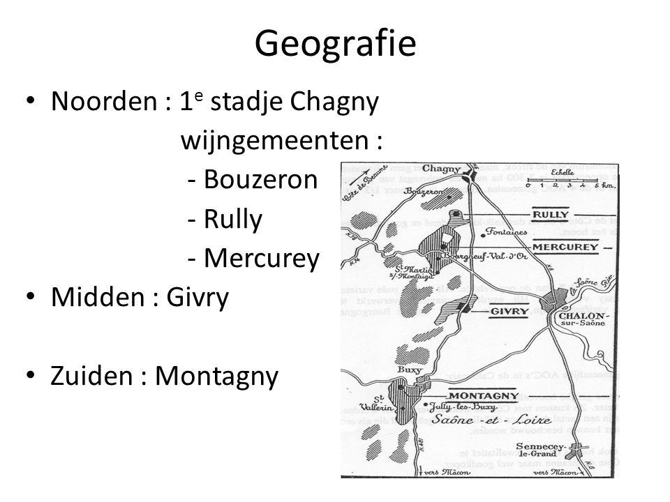 Geografie Noorden : 1e stadje Chagny wijngemeenten : - Bouzeron