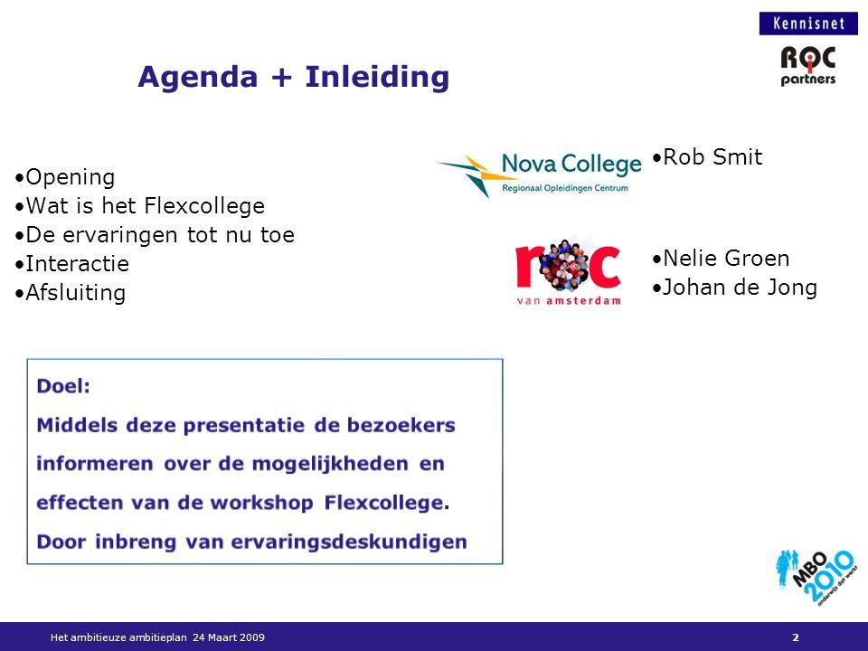 Agenda + Inleiding Rob Smit Opening Wat is het Flexcollege