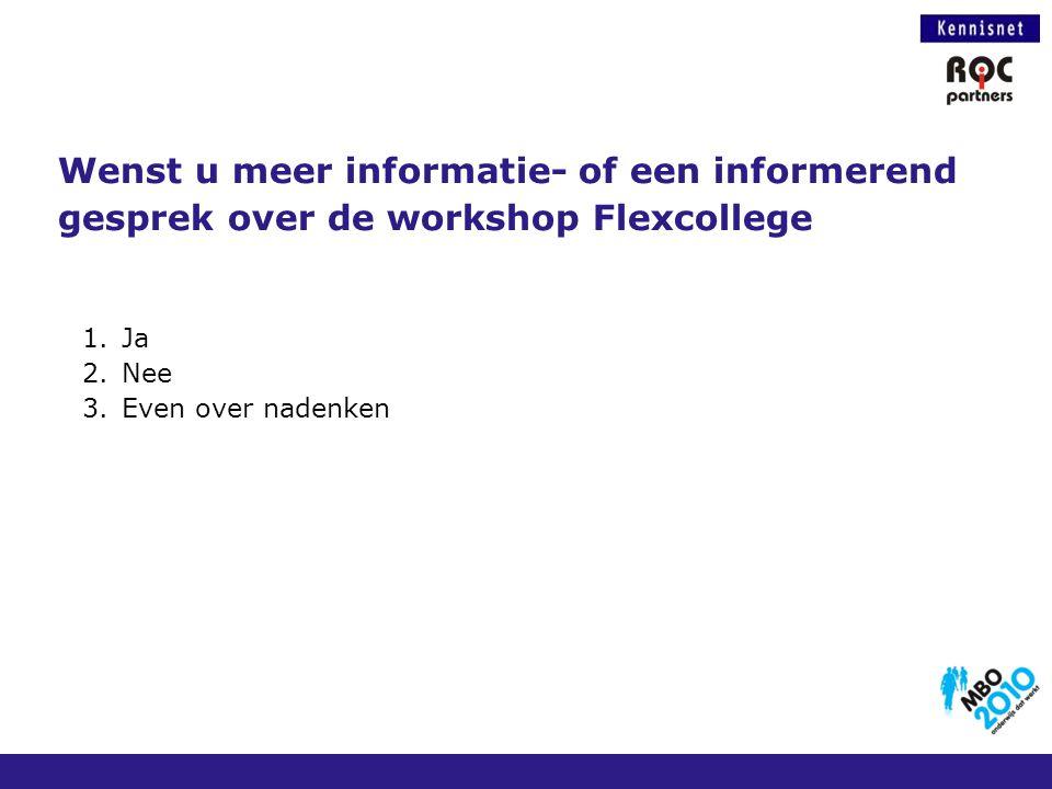 Wenst u meer informatie- of een informerend gesprek over de workshop Flexcollege