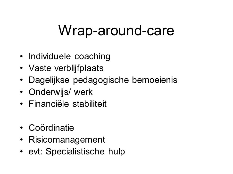 Wrap-around-care Individuele coaching Vaste verblijfplaats