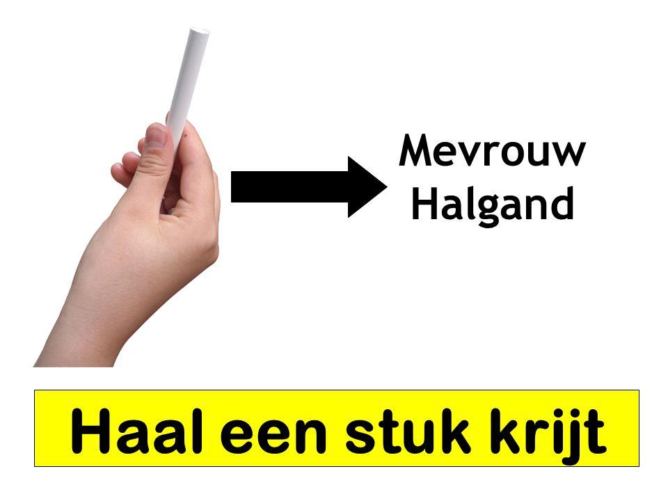Mevrouw Halgand Haal een stuk krijt