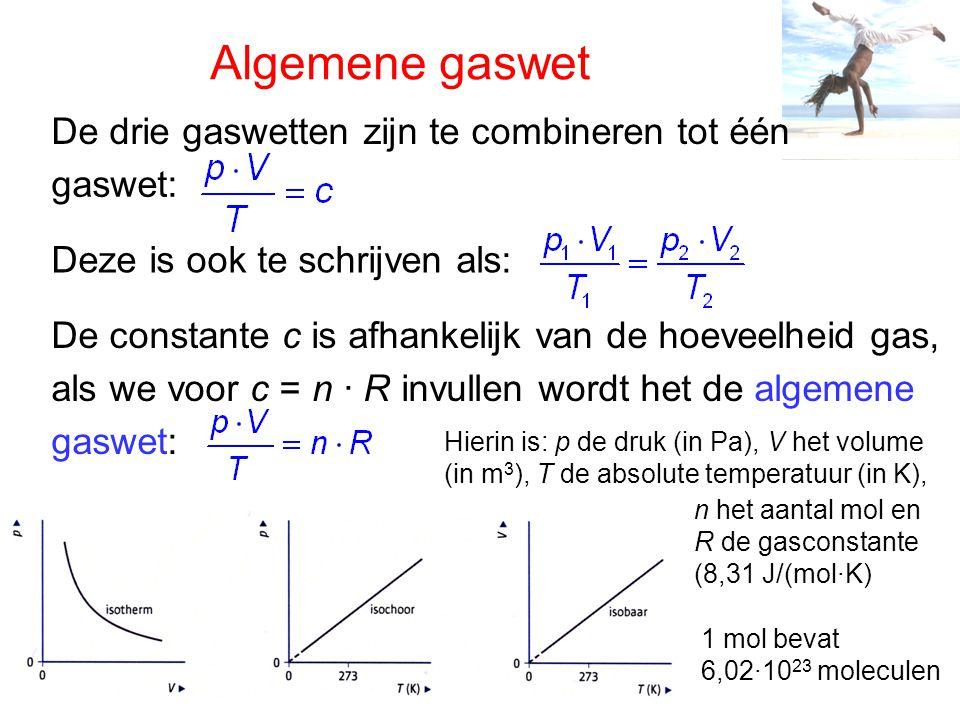 Algemene gaswet De drie gaswetten zijn te combineren tot één gaswet: