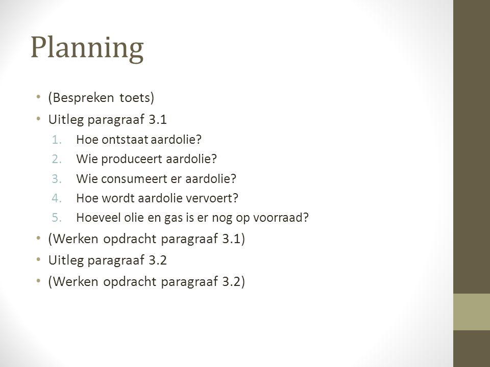 Planning (Bespreken toets) Uitleg paragraaf 3.1