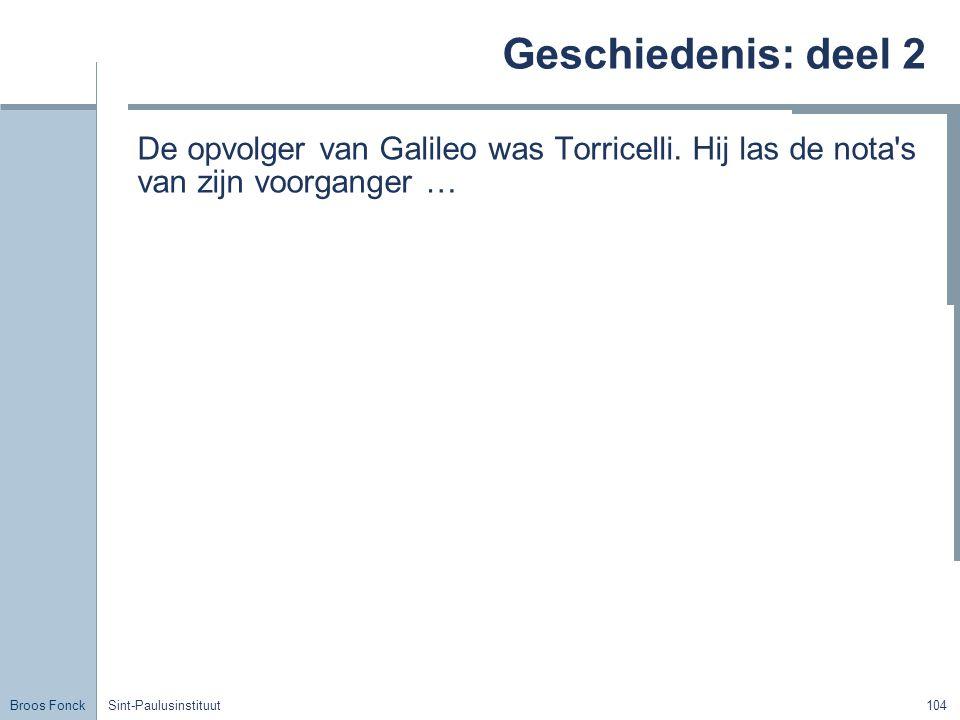 Geschiedenis: deel 2 Title. De opvolger van Galileo was Torricelli. Hij las de nota s van zijn voorganger …