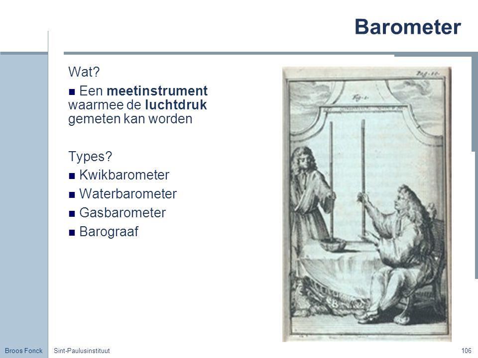 Barometer Title. Wat Een meetinstrument waarmee de luchtdruk gemeten kan worden. Types Kwikbarometer.
