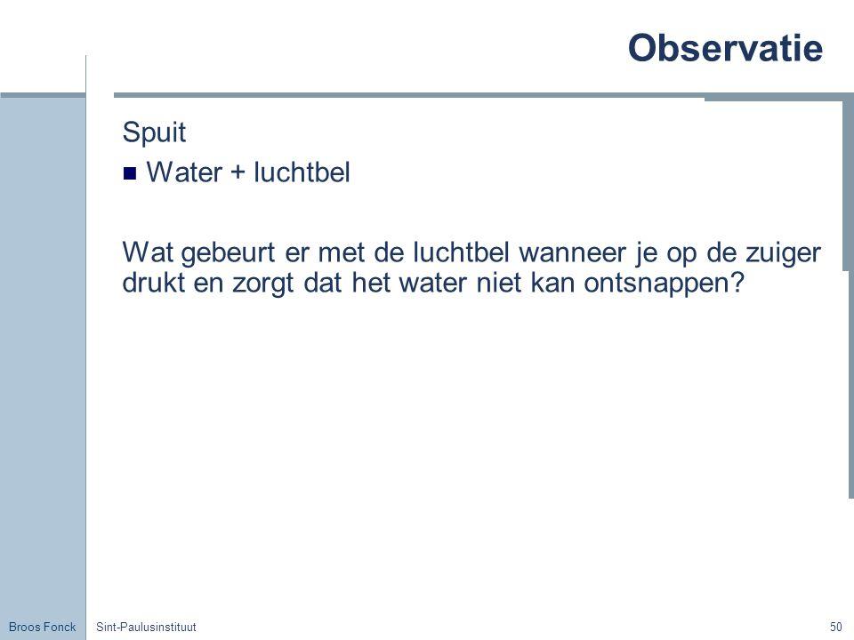 Observatie Spuit Water + luchtbel