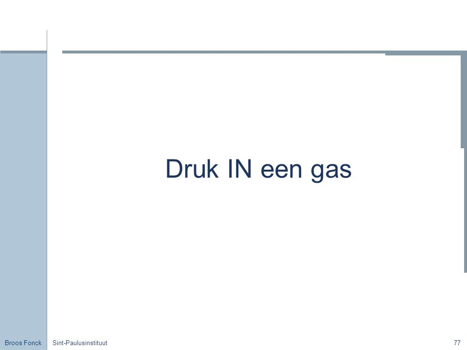 Druk IN een gas Title Sint-Paulusinstituut