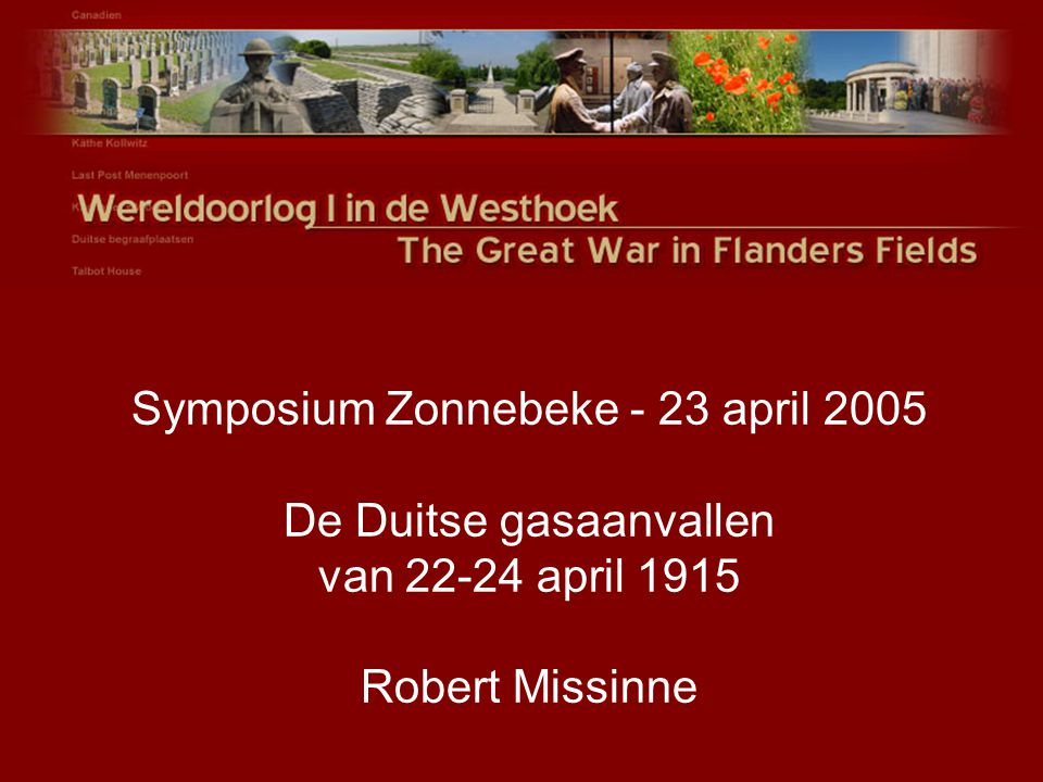 Symposium Zonnebeke - 23 april 2005 De Duitse gasaanvallen