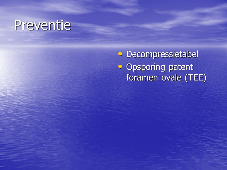 Preventie Decompressietabel Opsporing patent foramen ovale (TEE)