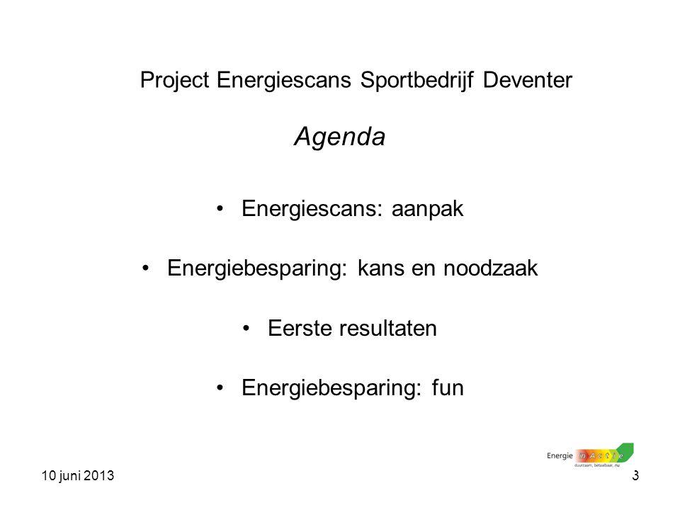 Agenda Project Energiescans Sportbedrijf Deventer Energiescans: aanpak