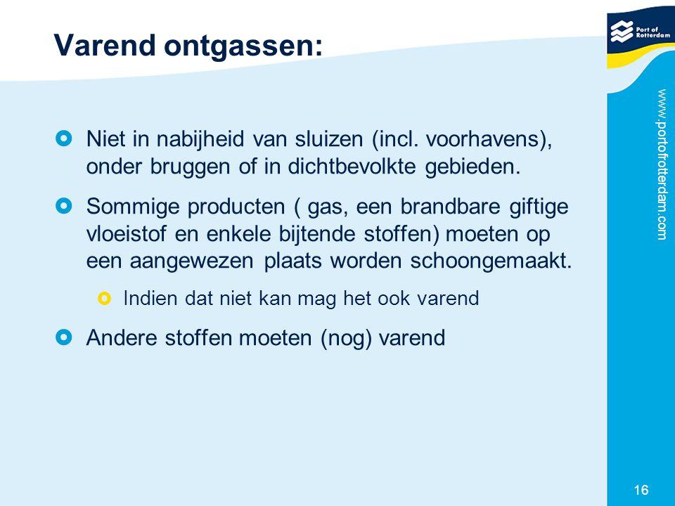 Varend ontgassen: Niet in nabijheid van sluizen (incl. voorhavens), onder bruggen of in dichtbevolkte gebieden.