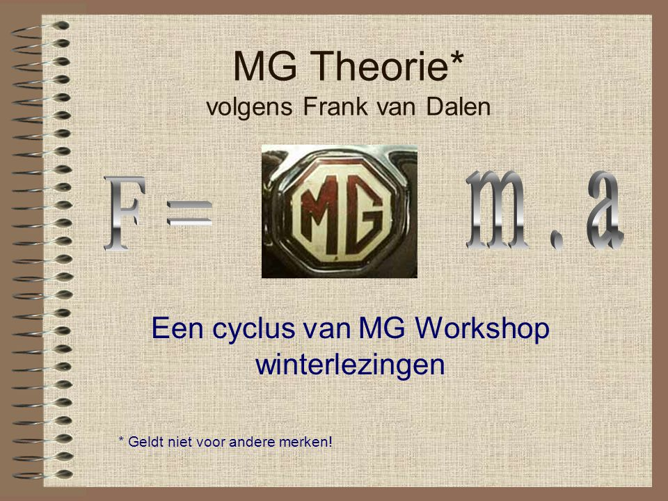 MG Theorie* volgens Frank van Dalen