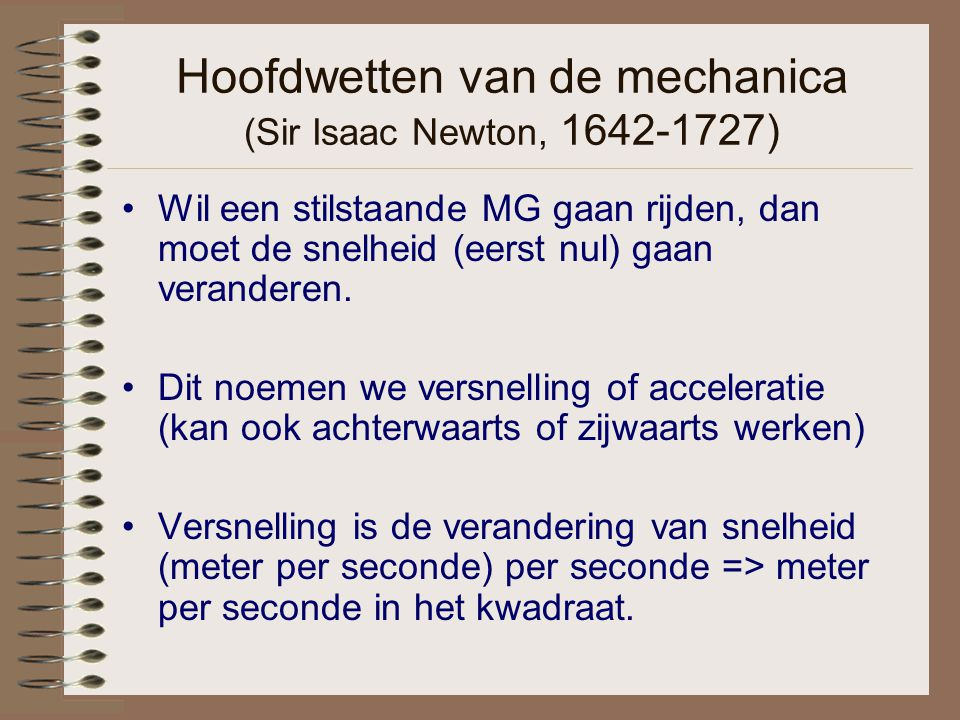 Hoofdwetten van de mechanica (Sir Isaac Newton, 1642-1727)