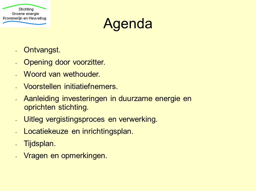 Agenda Ontvangst. Opening door voorzitter. Woord van wethouder.