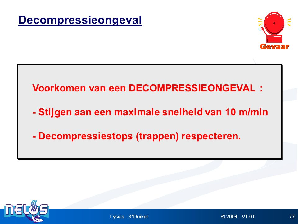 Decompressieongeval Voorkomen van een DECOMPRESSIEONGEVAL :