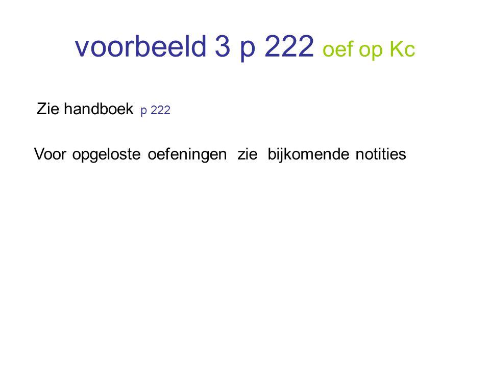 voorbeeld 3 p 222 oef op Kc Zie handboek p 222
