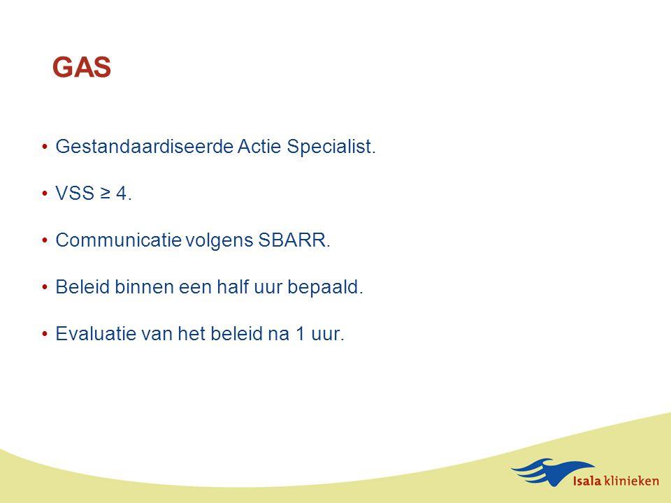GAS Gestandaardiseerde Actie Specialist. VSS ≥ 4.