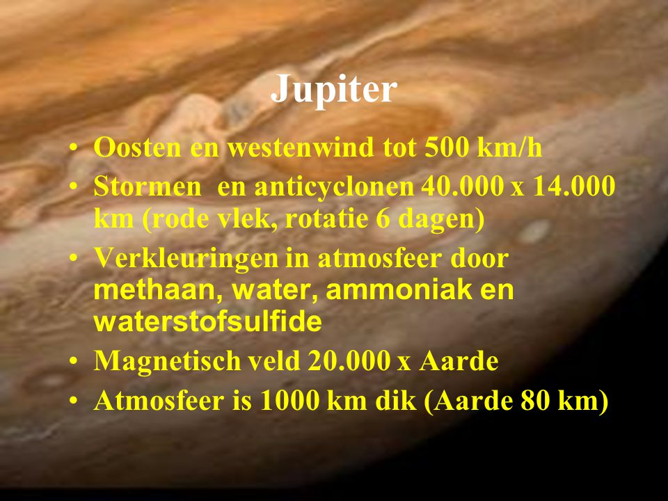 Jupiter Oosten en westenwind tot 500 km/h