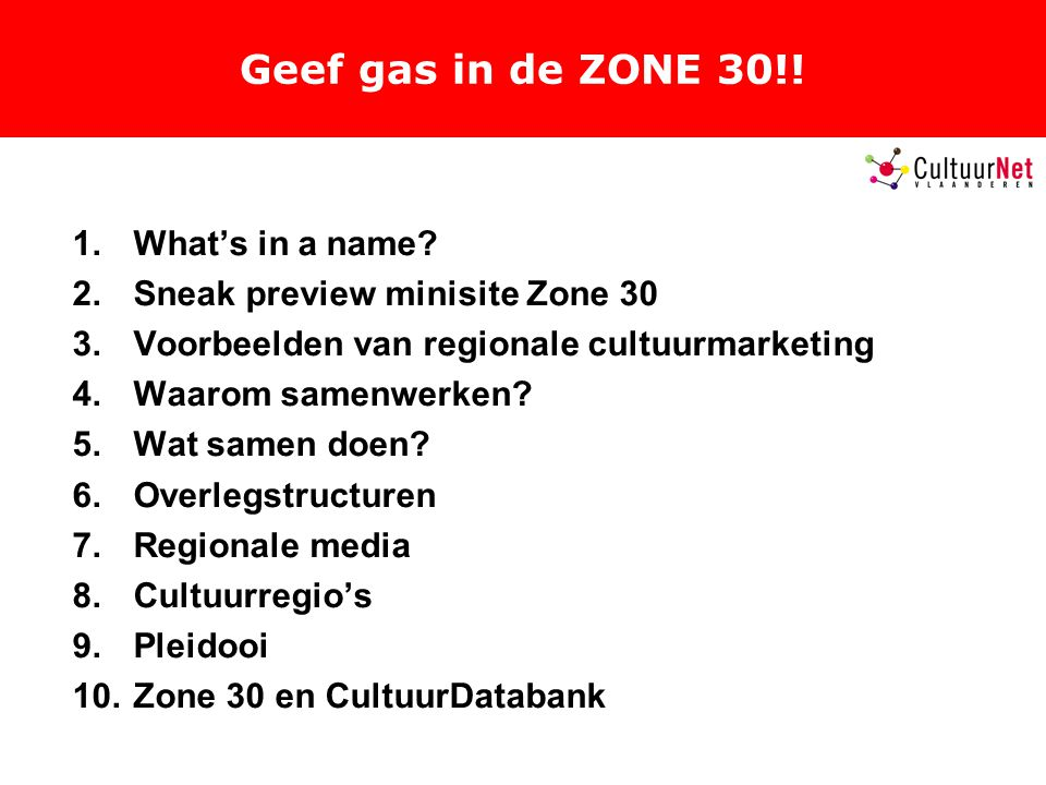 Geef gas in de ZONE 30!! What's in a name