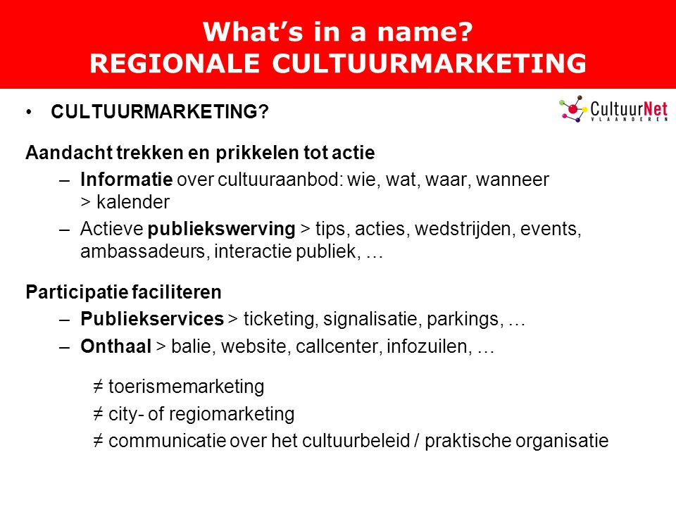 What's in a name REGIONALE CULTUURMARKETING