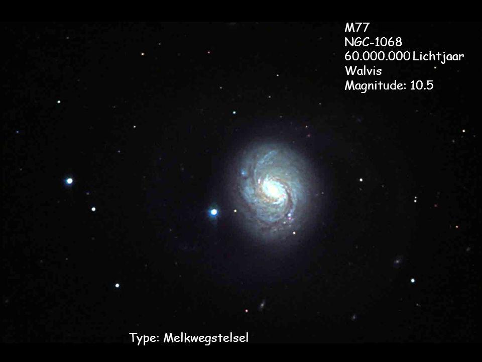 M77 NGC-1068 60.000.000 Lichtjaar Walvis Magnitude: 10.5