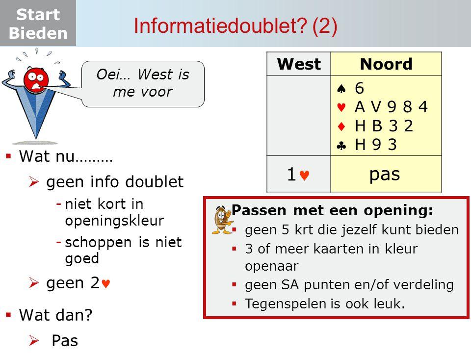 Informatiedoublet (2) 1 pas West Noord     6 A V 9 8 4 H B 3 2