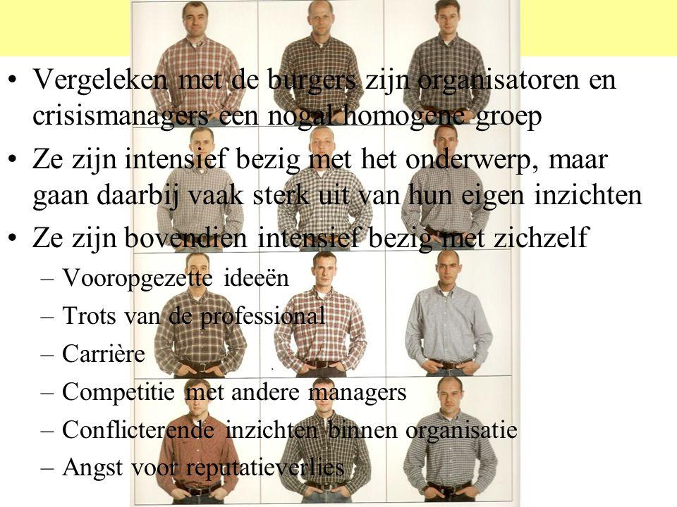 CRISISMANAGERS Vergeleken met de burgers zijn organisatoren en crisismanagers een nogal homogene groep.