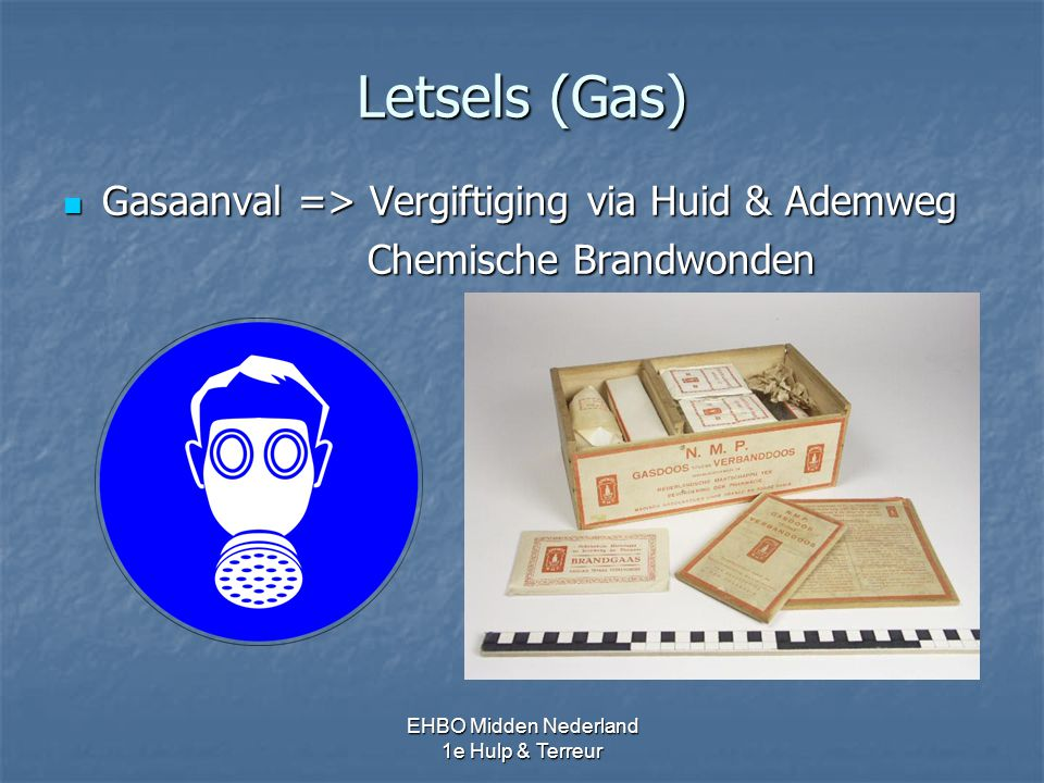 Letsels (Gas) Gasaanval => Vergiftiging via Huid & Ademweg