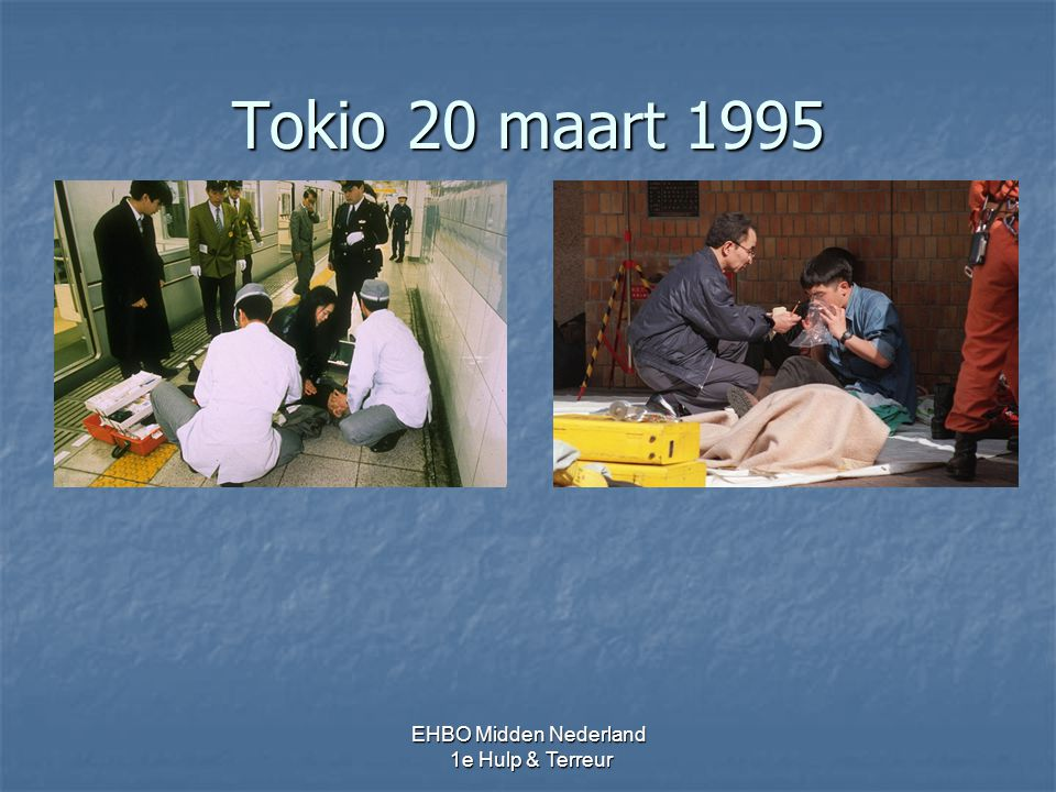 Tokio 20 maart 1995 EHBO Midden Nederland 1e Hulp & Terreur 25-27