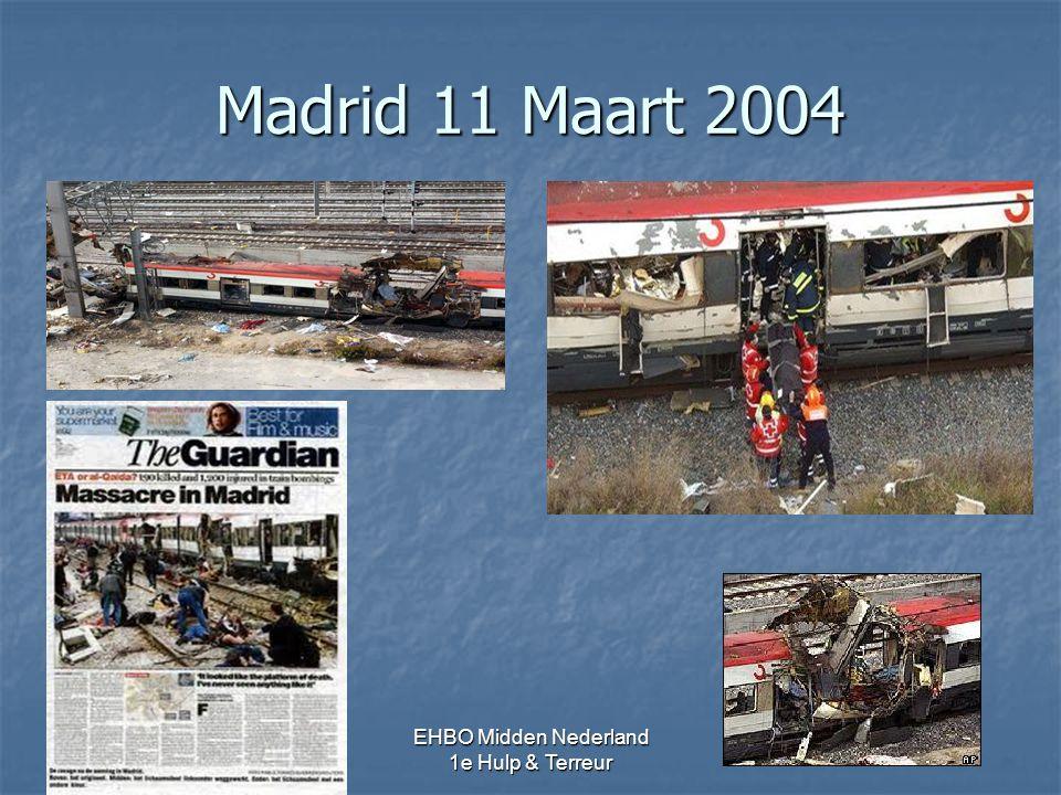 Madrid 11 Maart 2004 EHBO Midden Nederland 1e Hulp & Terreur 27 -29