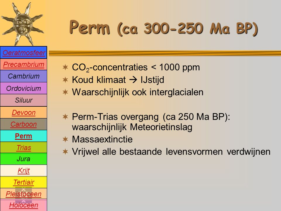 Perm (ca 300-250 Ma BP) CO2-concentraties < 1000 ppm