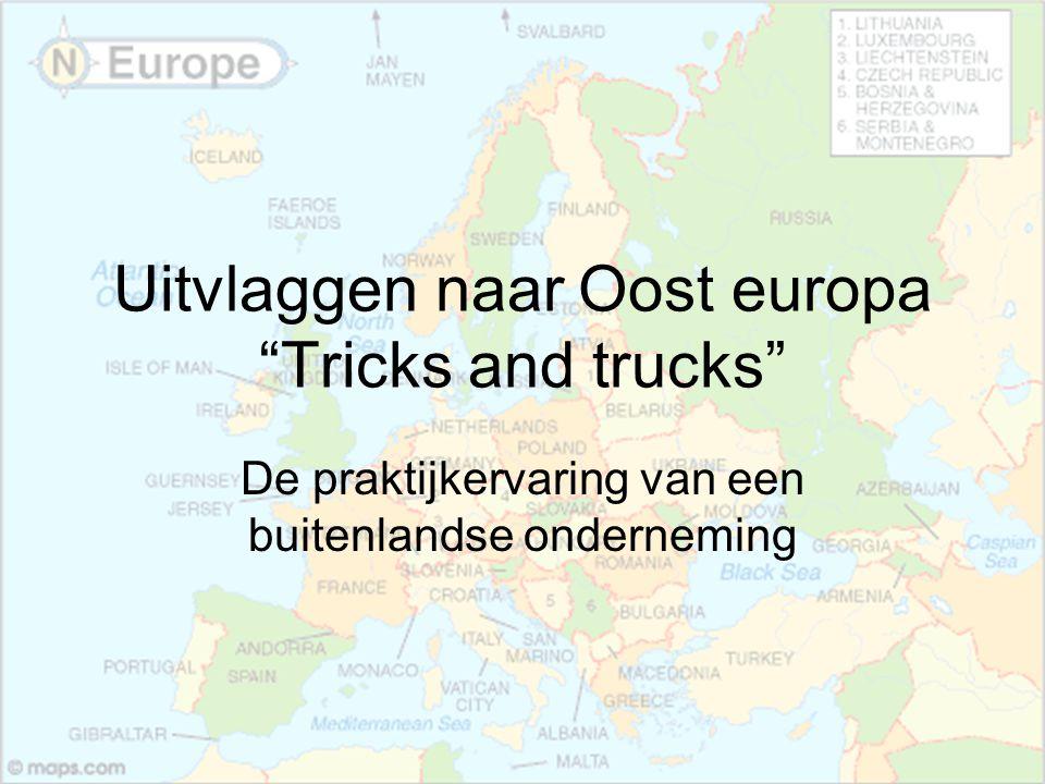 Uitvlaggen naar Oost europa Tricks and trucks