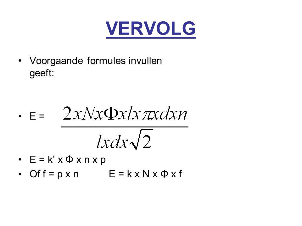VERVOLG Voorgaande formules invullen geeft: E = E = k' x Φ x n x p