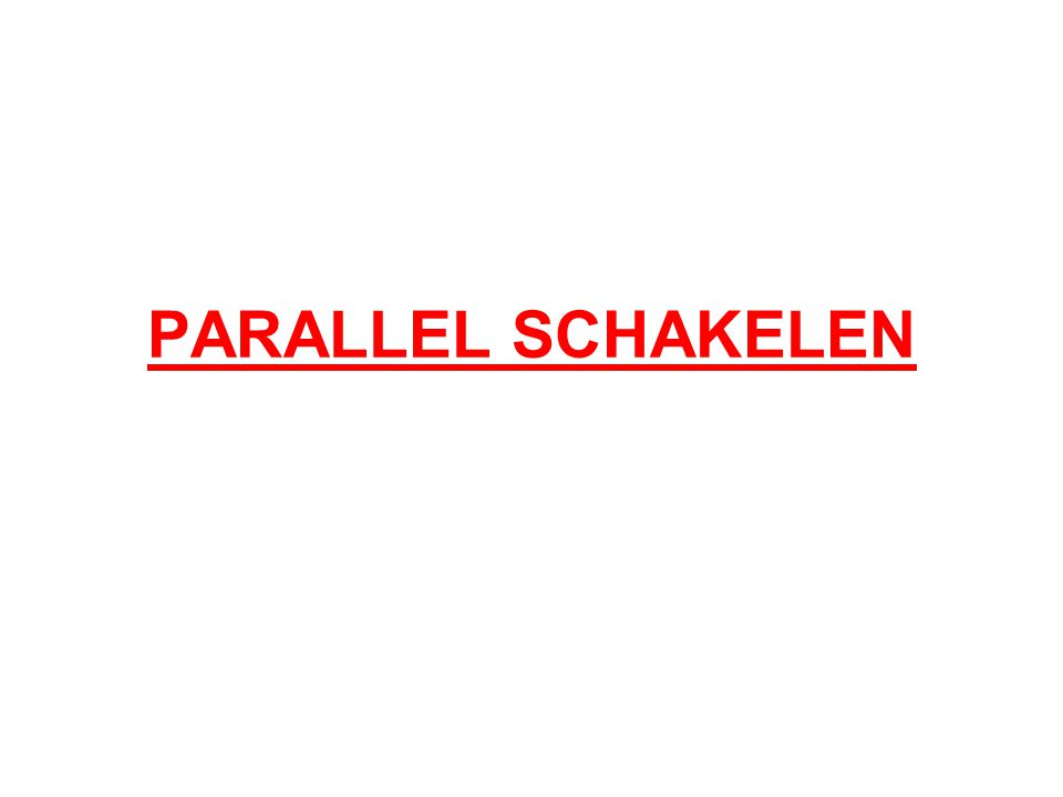 PARALLEL SCHAKELEN
