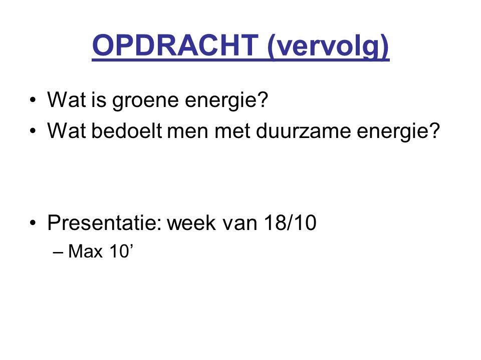 OPDRACHT (vervolg) Wat is groene energie