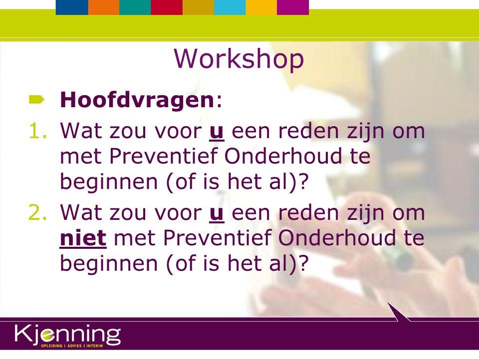 Workshop Hoofdvragen: