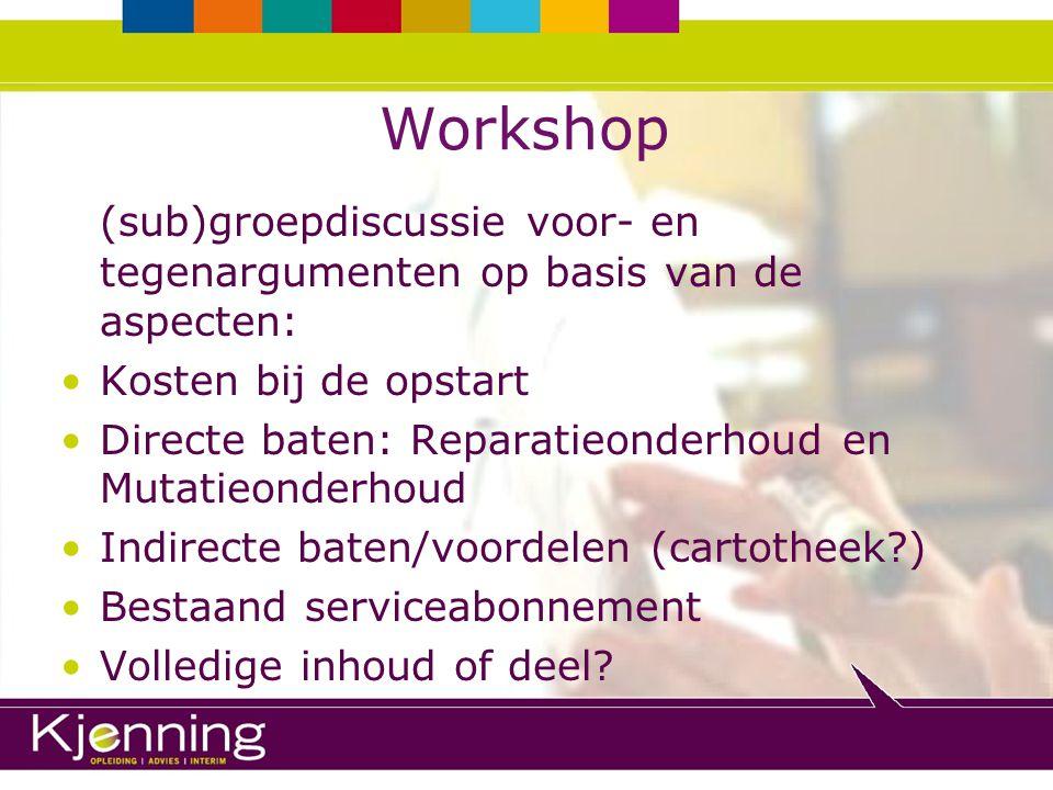 Workshop (sub)groepdiscussie voor- en tegenargumenten op basis van de aspecten: Kosten bij de opstart.