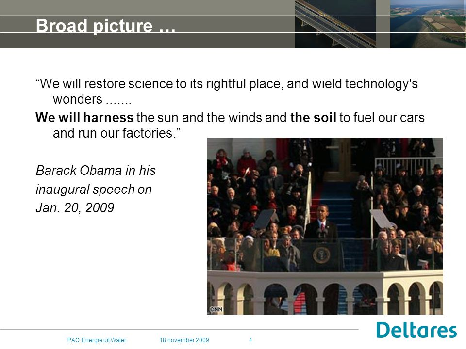 Broad picture … We will restore science to its rightful place, and wield technology s wonders .......