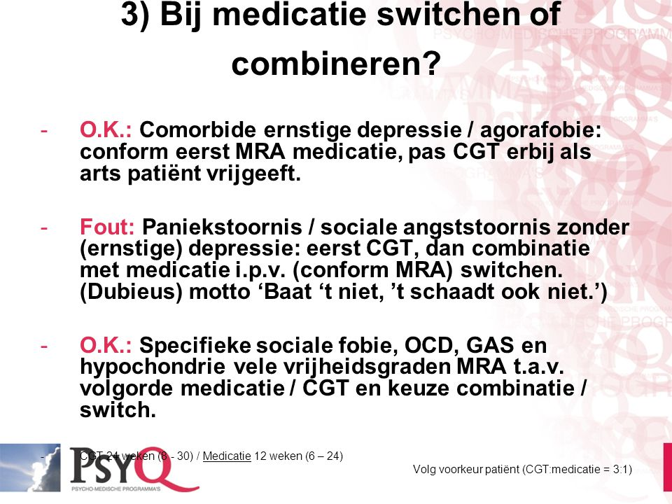 3) Bij medicatie switchen of combineren