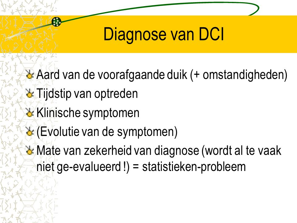 Diagnose van DCI Aard van de voorafgaande duik (+ omstandigheden)