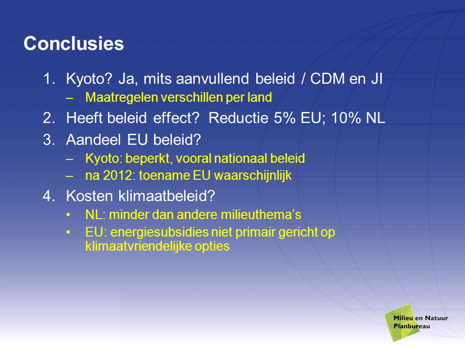 Conclusies Kyoto Ja, mits aanvullend beleid / CDM en JI