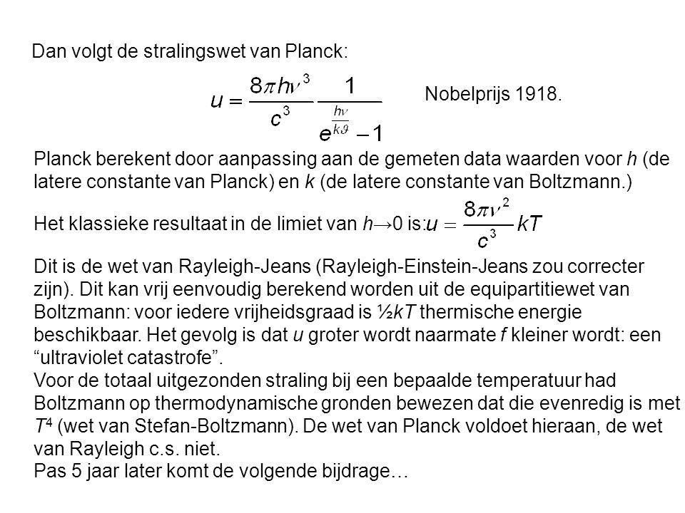 Dan volgt de stralingswet van Planck: