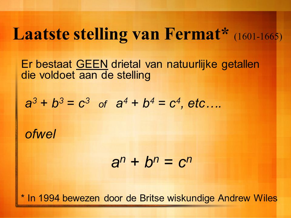 Laatste stelling van Fermat* (1601-1665)