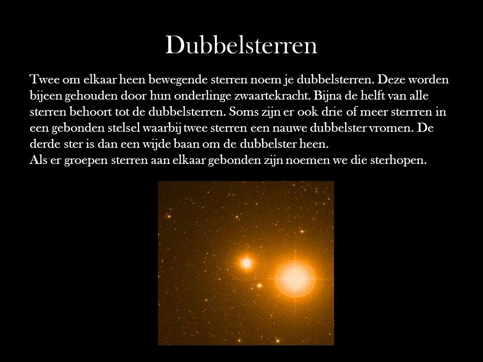Dubbelsterren Twee om elkaar heen bewegende sterren noem je dubbelsterren. Deze worden.