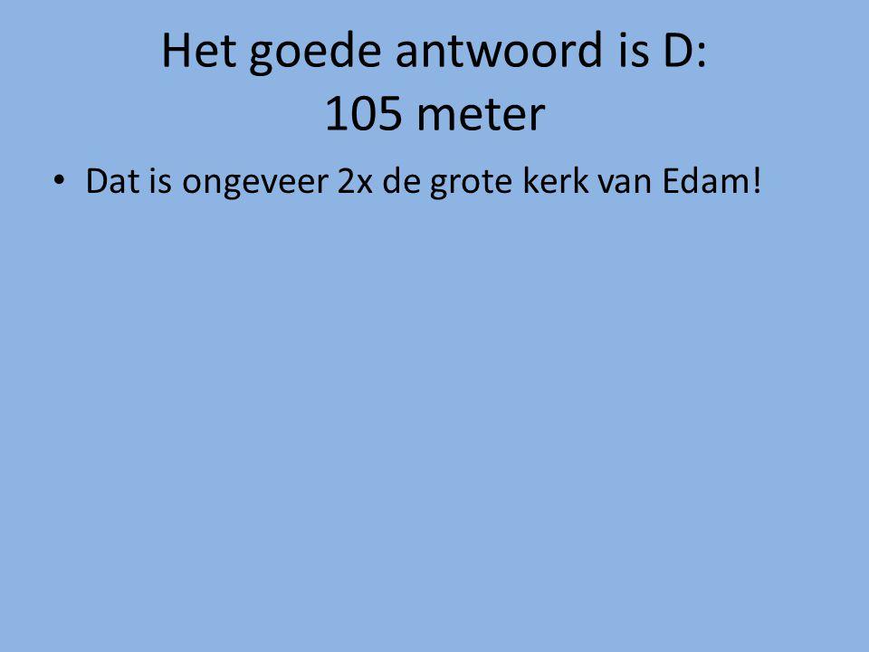 Het goede antwoord is D: 105 meter
