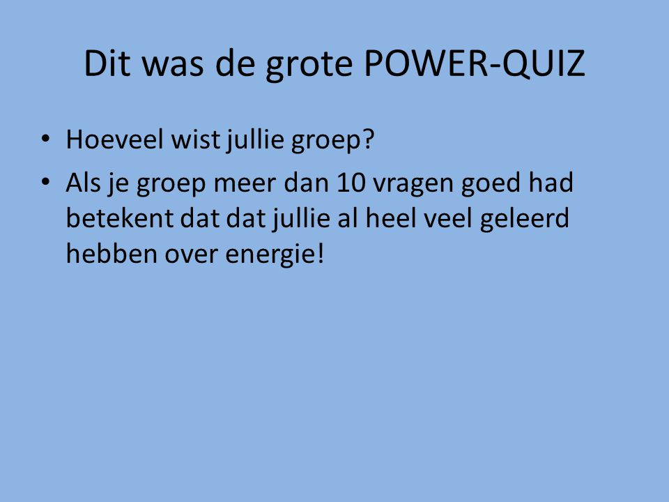 Dit was de grote POWER-QUIZ